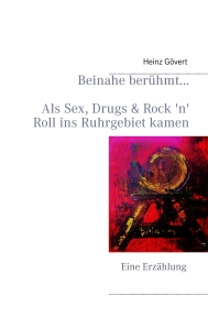 http://www.amazon.de/Beinahe-ber%C3%BChmt-Drugs-Ruhrgebiet-kamen/dp/3732282376/ref%3Dsr_1_1?ie=UTF8&qid=1380858189&sr=8-1&keywords=beinahe+ber%C3%BChmt